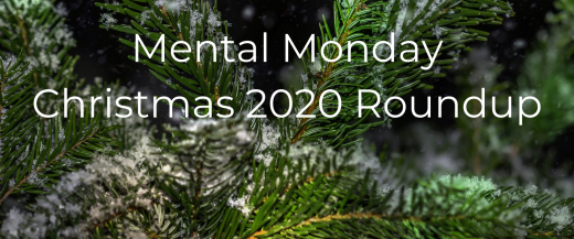 Mental Monday Christmas 2020 Roundup Overlay on Green Pine Leaves Dusted with White Snow